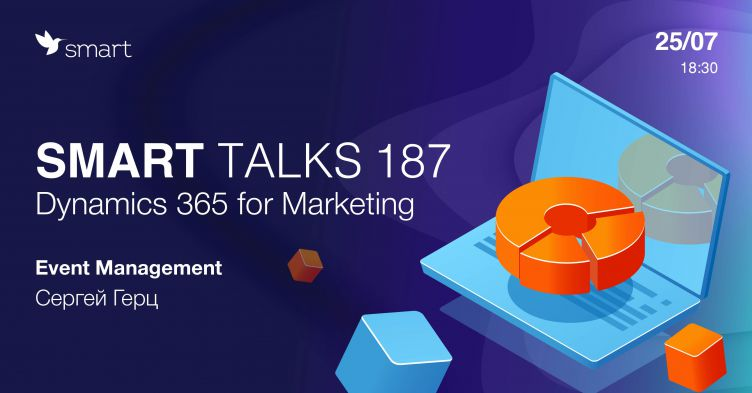 Smart Talks 187: Dynamics 365 for Marketing