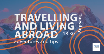 Travelling and living abroad: adventures and tips