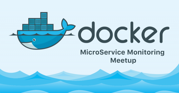 Docker MicroService Monitoring Meetup