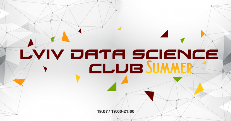 Lviv Data Science Club Summer 19/07/18